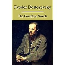 Fyodor Dostoyevsky: The Complete Novels ( A to Z Classics )