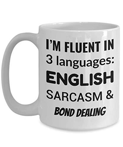 BAIL BONDSMAN Coffee Mug - I'm Fluent In 3 Languages - English Sarcasm and Bond Dealing]()