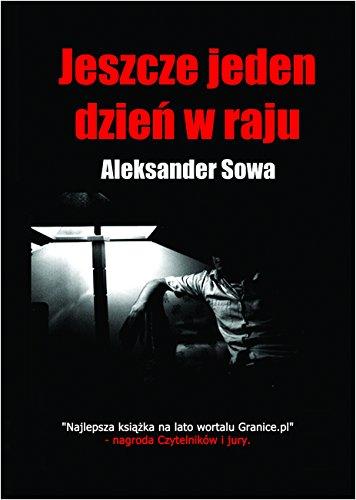 JESZCZE JEDEN DZIEN W RAJU - One More Day in Paradise - English/Polish Edition: Bilingual Edition - Wydanie Dwujezyczne (Polish Books Kindle)