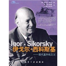 Igor Sikorsky: father of modern (Igor Sikorsky Helicopter)