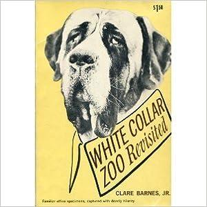Buch zum kostenlosen Download White collar zoo revisited PDF DJVU B0007E8Q28