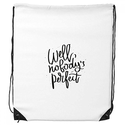 Well Nobody's Perfect Quote Drawstring Backpack Shopping Gift Sports Bags