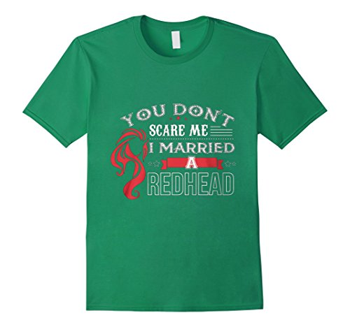 Mens You Don't Scare Me I Married a Redhead T-Shirt 2XL Kelly Green