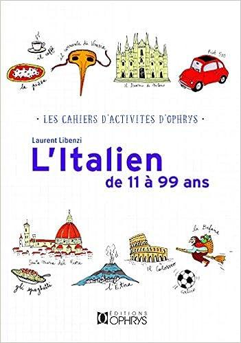 Amazon Fr L Italien De 11 A 99 Ans Laurent Libenzi Livres