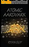 Atomic Aardvark