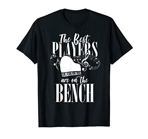 Pianist - The Best Players Are On The Bench - Piano T-Shirt (Live And Let Die Piano Sheet Music)