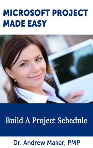 Microsoft Project Made Easy : Build a Project Schedule Tutorial Pdf