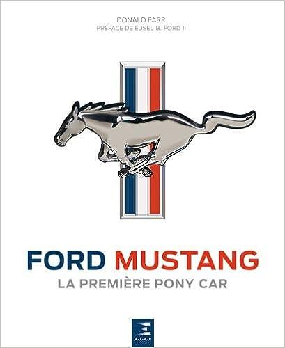 La première pony car Ford Mustang