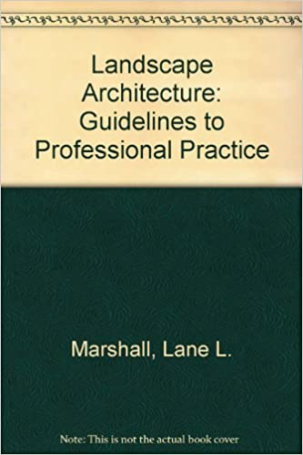 Landscape Architecture: Guidelines to Professional Practice by Lane L. Marshall (1981)