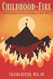 Childhood on Fire: My Journey from the Hell of