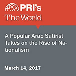 A Popular Arab Satirist Takes on the Rise of Nationalism