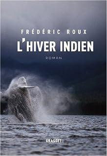 L'hiver indien : roman