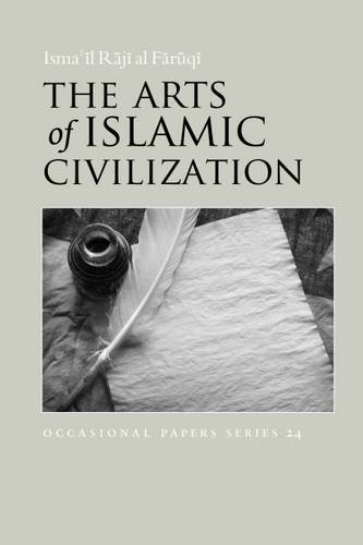 the-arts-of-islamic-civilization-occasional-papers-series