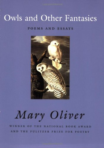 analysis owls passage by mary oliver American primitive: poems by mary oliver - august, mushrooms, the kitten, lightning and in the pinewoods, crows and owl summary and analysis.
