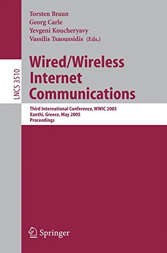 Wired/Wireless Internet Communications: Third International Conference, WWIC 2005, Xanthi, Greece, May 11-13, 2005, Proceedings (Lecture Notes in Computer Science) by Brand: Springer