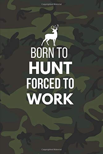 Born To Hunt, Forced To Work: Hunting Gifts ~ Notebook / Journal