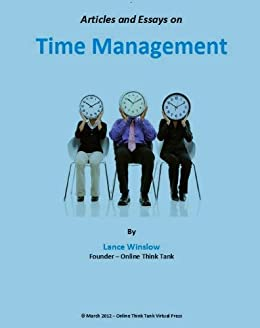 Short Essays In English Time Management Techniques  Articles And Essays Lance Winslow Self Help  Series  Time How To Write An Essay High School also High School Reflective Essay Examples Amazoncom Time Management Techniques  Articles And Essays Lance  Healthy Living Essay