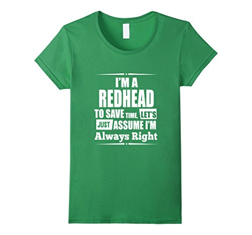 womens-redhead-t-shirt-im-a-rehead-to-save-time-lets-just-assu-medium-grass
