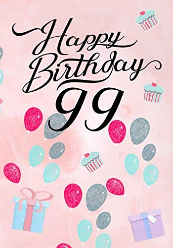 Happy Birthday 99: Keepsake Journal Notebook For Best Wishes, Messages & Doodling V99 ()