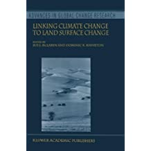 Linking Climate Change to Land Surface Change (Advances in Global Change Research Book 6)