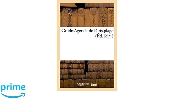 Guide-Agenda de Paris-Plage (Arts) (French Edition): Sans ...