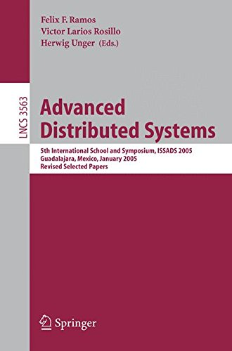 Advanced Distributed Systems: 5th International School and Symposium, ISSADS 2005, Guadalajara, Mexico, January 24-28, 2