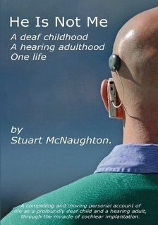 He Is Not Me: A Deaf Childhood, A Hearing Adulthood, One Life