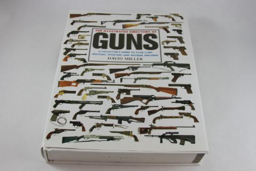 The Illustrated Directory of Guns: A Collector