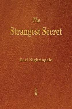 Earl Nightingale: The Strangest Secret (Paperback); 2013 Edition