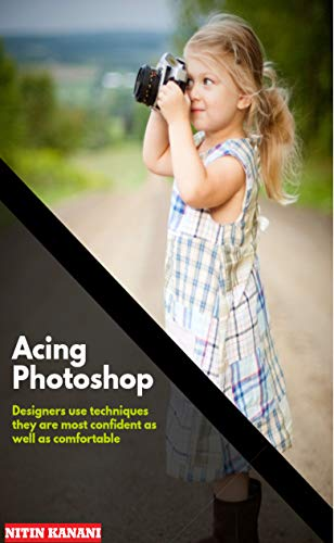Acing Photoshop: Designers use techniques they are most confident as well as comfortable