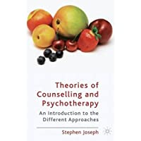 Theories of Counselling and Psychotherapy: An Introduction to the Different Approaches