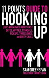 11 Points Guide to Hooking Up: Lists and Advice about First Dates, Hotties, Scandals, Pick-ups, Threesomes, and Booty Calls