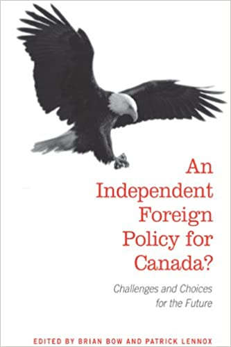 An Independent Foreign Policy for Canada?: Challenges and Choices for the Future