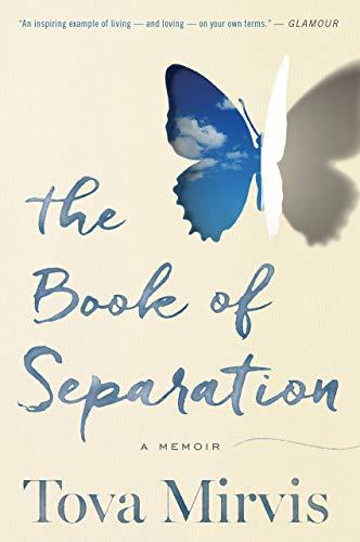 Amazon The Book Of Separation A Memoir Ebook Tova Mirvis