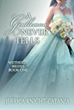 A Gentleman Never Tells (The Wetherby Brides, Book 1) (English Edition)