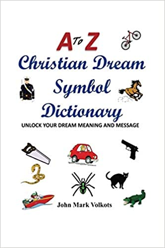 A to Z Christian Dream Symbols Dictionary: Unlock Your Dream Meaning