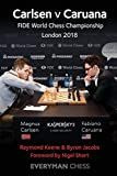 Carlsen V Caruana: Fide World Chess Championship London 2018 - Raymond Keene Byron Jacobs