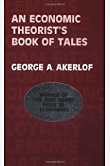 An Economic Theorist's Book of Tales by George A. Akerlof (1984-10-26) Paperback