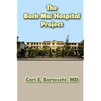 The Bach Mai Hospital Project