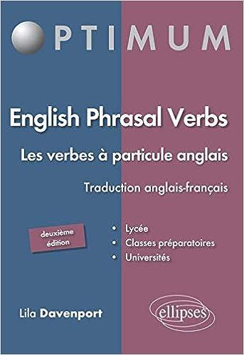 English Phrasal Verbs Les Verbes A Particule En Anglais 2e Edition Optimum Davenport Lila 9782729872632 Amazon Com Books