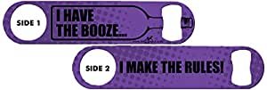 Inked Bottle Opener: I Have The Booze... I Make The Rules! Purple