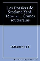 Les Dossiers de Scotland Yard, Tome 42 : Crimes souterrains