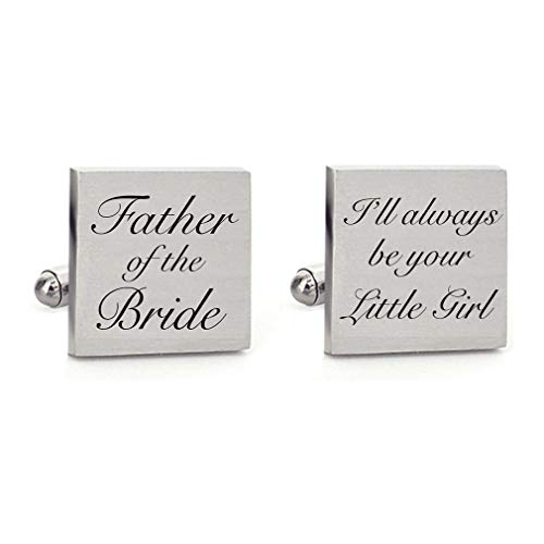 (MUEEU Father of The Bride Cufflinks Personalized Cufflinks, Wedding Cuff Links, I'll Always Be Your Little Girl, Wedding Keepsake, Gift for Dad (Square Father of The Bride Cufflinks))