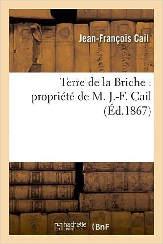 Livre gratuits en ligne Terre de la Briche : propriété de M. J.-F. Cail epub, pdf