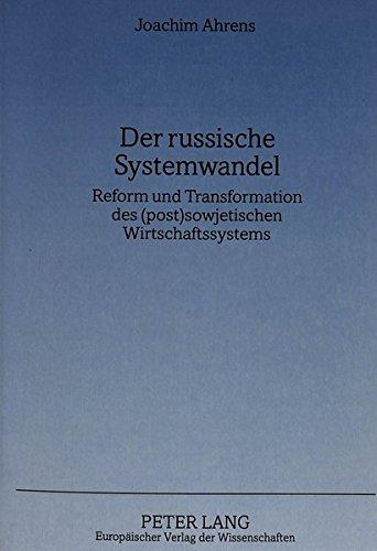 Der russische Systemwandel: Reform und Transformation des (post)sowjetischen Wirtschaftssystems (German Edition) by Peter Lang GmbH, Internationaler Verlag der Wissenschaften