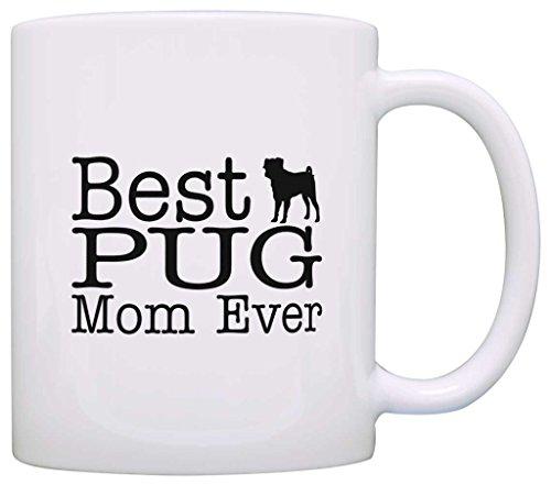 Dog-Lover-Gift-Best-Pug-Mom-Ever-Gift-Coffee-Mug-Tea-Cup
