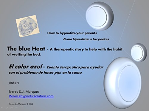 The blue heat - a therapeutic story to help with the habit of wetting the bed