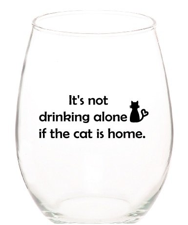 Monkeyshine Wine It's Not Drinking Alone if the Cat is Home Funny Stemless Wine Glass, 1 Pack, 15 Ounce