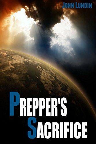 Prepper's Sacrifice by [Lundin, John]