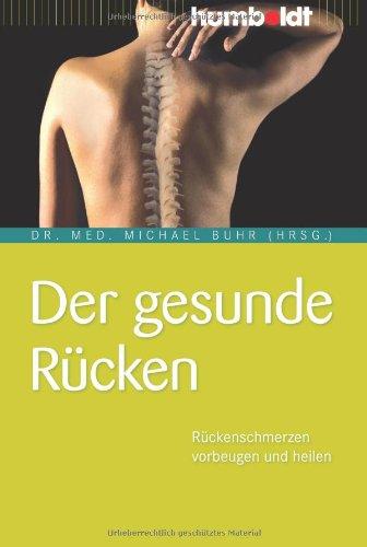 Der gesunde Rücken. Rückenschmerzen vorbeugen und heilen